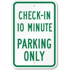 Check   In 10 Minute Parking Only High Intensity Grade