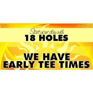 3x6 Vinyl Banner   Early Tee Times