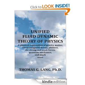 FLUID DYNAMIC THEORY OF PHYSICSA physical explanation of gravity