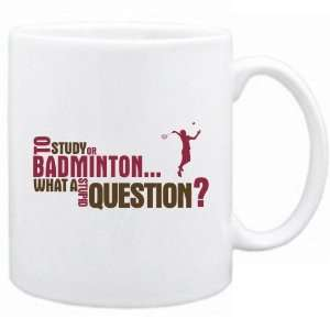New  To Study Or Badminton  What A Stupid Question