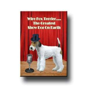 Wire Fox Terrier Greatest Show Dog Fridge Magnet