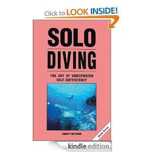 Solo Diving The Art of Underwater Self Sufficiency Von Robert Maier